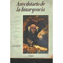 Anecdotario De La Insurgencia. Florencio Zamarripa M. 1a Ed