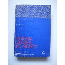 Historia General De México - El Colegio De México 1981 - Maa