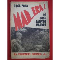 Prudencio Godines Jr, ¡qué Poca Mad..era La De José Santos V