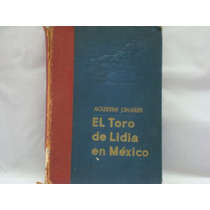 Agustín Linares, El Toro De Lidia En México, México, 1953,