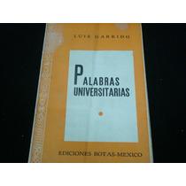 Luis Garrido, Palabras Universitarias, Ediciones ¿ Botas, Mé