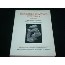 Beatriz De La Fuente, Escultura Huasteca En Piedra