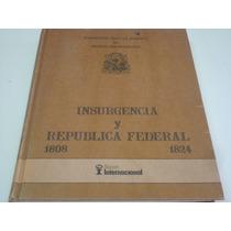 Ernesto Lemoine, Insurgencia Y República Federal 1808-1824