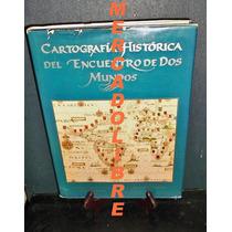 Cartografia Historica Del Encuentro De Dos Mundos. 1992