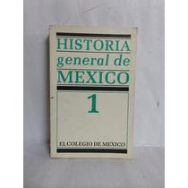 Historia General De México 1 Vol. El Colegio De México