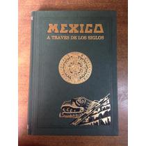 Mexico A Traves De Los Siglos Tomo 4 / Vicente Riva Palacios