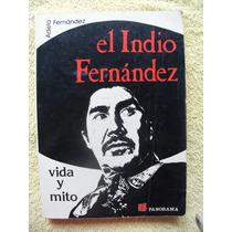 Libro Adela Fernandez El Indio Fernandez Vida Y Mito