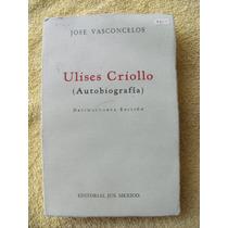 Libro Ulises Criollo (autobiografia) Jose Vasconcelos,