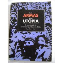 Las Armas De La Utopía - Hugo Esteve Díaz