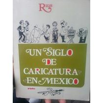 Un Siglo De Caricaturas En México Rius