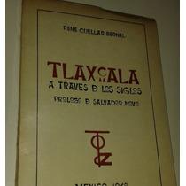 Libro Tlaxcala A Traves De Los Siglos (autografiado/1968)