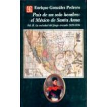 Pais De Un Solo Hombre El Mexico De Santa Anna 2 L - Gonzale