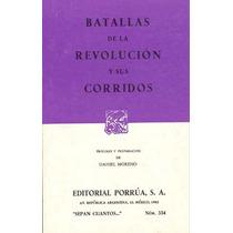 Batallas De La Revolucion Y Sus Corridos - Sin Autor