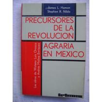 Precursores De La Revolución Agraria En México - J L. Hamon