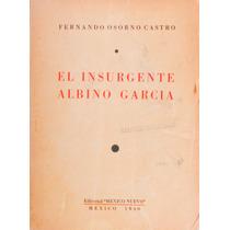 El Insurgente Albino García. Persona Salmantino. F.osorno C.