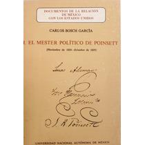 1. El Mester Político De Poinsett. Carlos Bosh Garcia