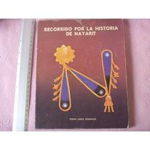 Pedro Lopez Gonzalez, Recorrido Por La Historia De Nayarit