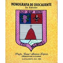 Monografia De Ojocaliente, Ags. Cronista Juan Alvarez