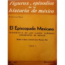 El Episcopado Mexicano.biografia De Los Ilmos. Señores Arzob