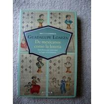 Libro: De Los Mexicanos Como La Lotería - Guadalupe Loaeza