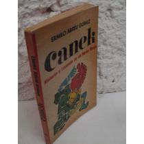Canek,historia Y Leyenda De Un Heroe Maya{ermilo Abreu Gómez