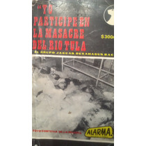 Yo Participe En La Masacre Del Rio Tula, Sahagun Baca