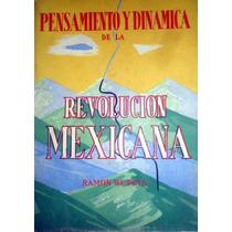 Pensamiento Y Dinámica De Revolución Mexicana. Ramón Beteta