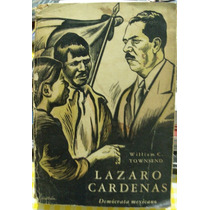 Libro Lazaro Cardenas, Democrata Mexicano, Townsend William