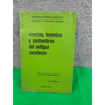 Cuentos Leyendas Y Costumbres Del Antiguo Zacatecas