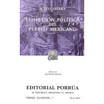 Evolucion Politica Del Pueblo Mexicano - Justo Sierra