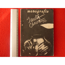 Monografía Santa Clara, México, 1983, 66 Págs. Precio: $299
