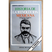 Historia De La Revolución Mexicana. Heberto Castillo