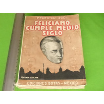 Federico Sodi, Feliciano Cumple Medio Siglo, Ediciones Botas