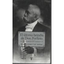 El Último Brindis De Don Porfirio.