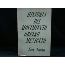 Luis Araiza, Historia Del Movimiento Obrero Mexicano, 1965