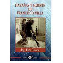 Francisco Villa Hazañas Y Muerte