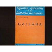 Carlos Alvear Acevedo, Galeana, Editorial Jus, México, 1958