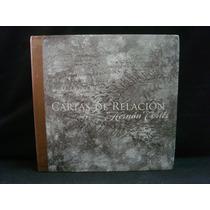 Hernán Cortés, Cartas De Relación, México, 2008, 244 Págs.