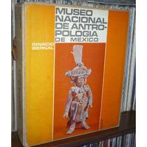 Museo Nacional De Antropologia De Mexico - Ignacio Bernal