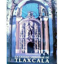 La Ciudad Virreinal De Tlaxcala Mdn