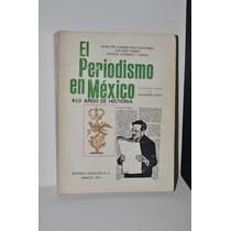 El Periodismo En México 45 Años De Historia María Del Carmen