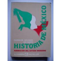 Historia De México - Gloria M. Delgado Cantú - 1993 Maa