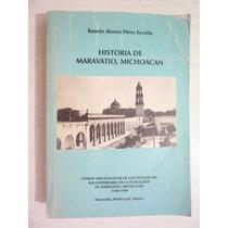 Historia De Maravatio, Michoacán. R. A. Pérez Escutia. 1990.