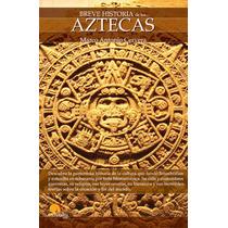 Breve Historia De Los Aztecas - Libro Digital - Ebook