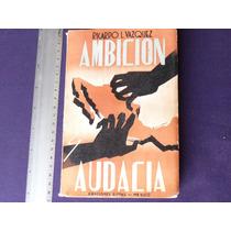 Ricardo L. Vázquez, Ambición Y Audacia, Ediciones Botas.