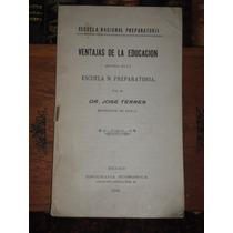 Dr José Terrés Ventajas De La Educación De La E Preparatoria