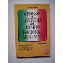Génesis E Historia Del Himno Nacional Mexicano - 1994 - Vbf