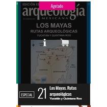 Los Mayas Rutas Arqueologicas,rev. Arqueología Mexicana# 21!