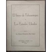 El Istmo De Tehuantepec Y Los E. U. A. Fernández Mac Gregor