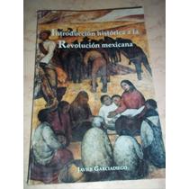 Introduccion Historica A La Revolucion Mexicana,garciadiego
